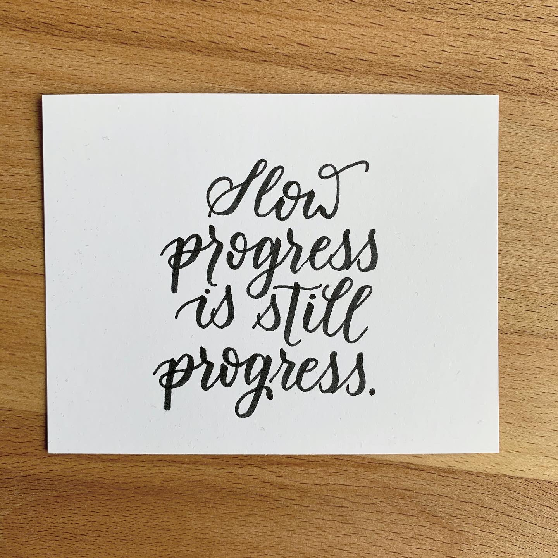 Kalligraphie: slow progress is still progress.
